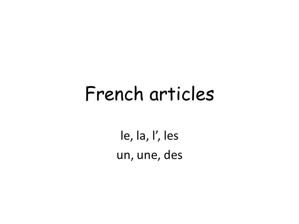 French articles le, la, l, les un, une, des
