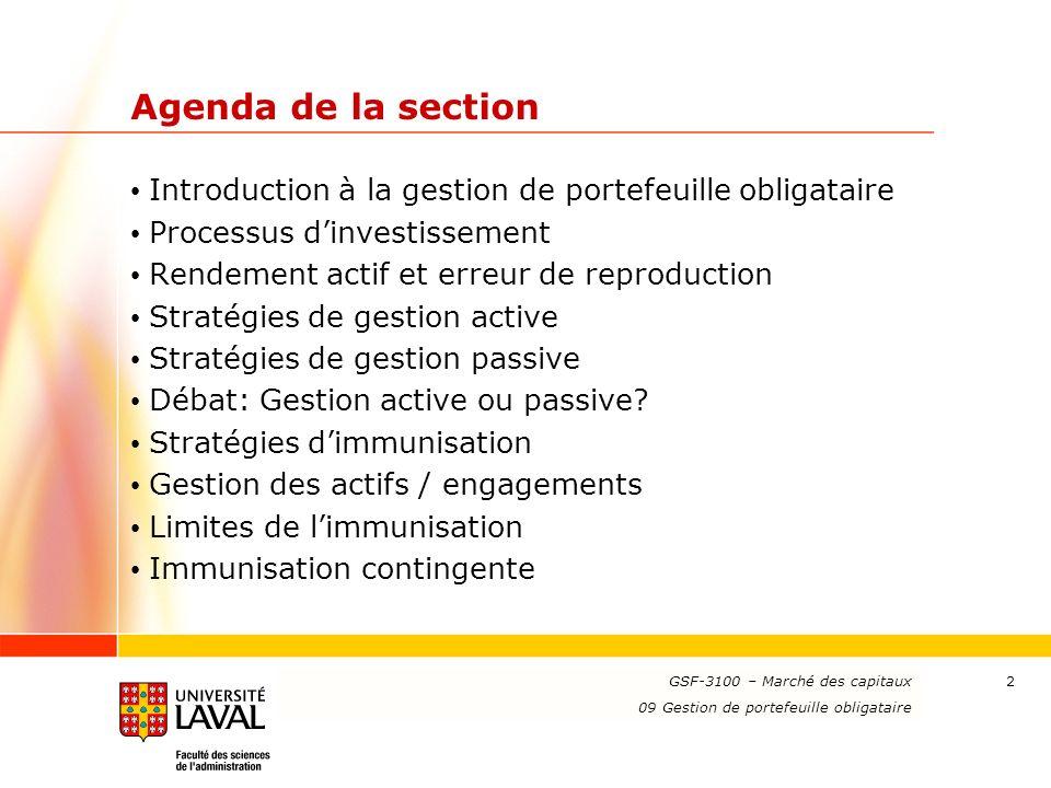 www.ulaval.ca 2 Agenda de la section Introduction à la gestion de portefeuille obligataire Processus dinvestissement Rendement actif et erreur de repr