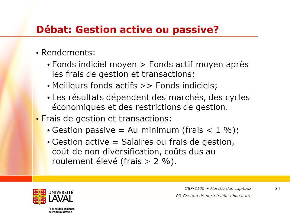 www.ulaval.ca 34 Débat: Gestion active ou passive? Rendements: Fonds indiciel moyen > Fonds actif moyen après les frais de gestion et transactions; Me