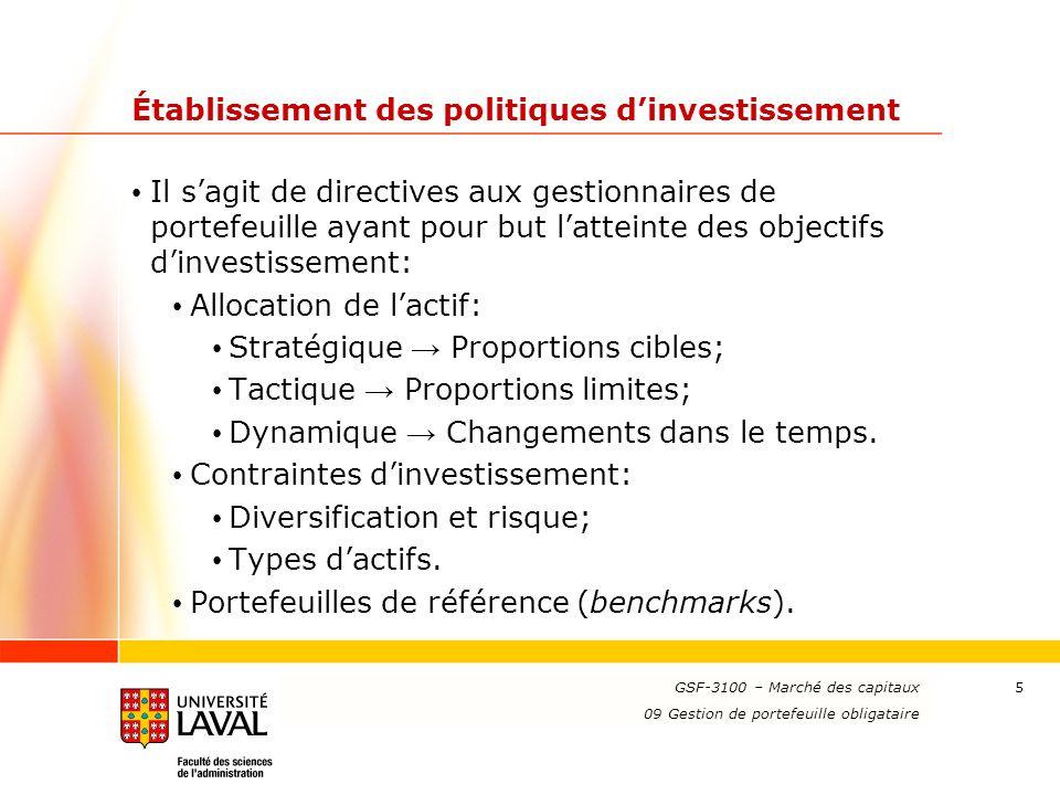 www.ulaval.ca 5 Établissement des politiques dinvestissement Il sagit de directives aux gestionnaires de portefeuille ayant pour but latteinte des obj