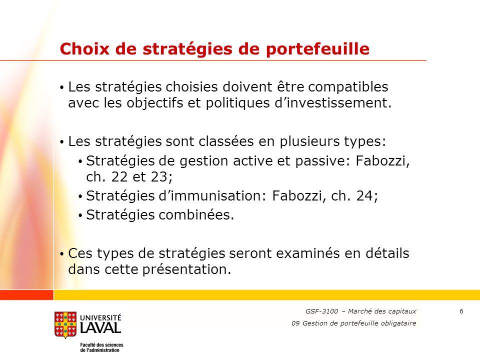 www.ulaval.ca 6 Choix de stratégies de portefeuille Les stratégies choisies doivent être compatibles avec les objectifs et politiques dinvestissement.