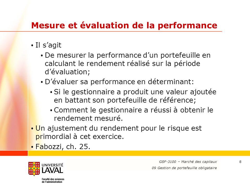 www.ulaval.ca 8 Mesure et évaluation de la performance Il sagit De mesurer la performance dun portefeuille en calculant le rendement réalisé sur la pé