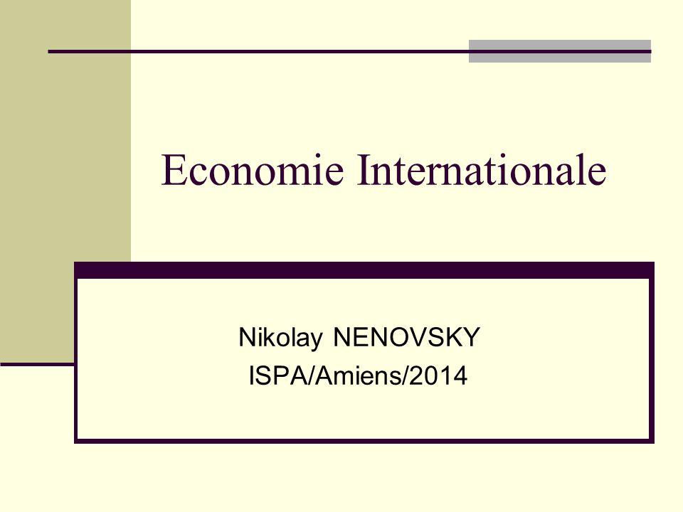 Economie Internationale Nikolay NENOVSKY ISPA/Amiens/2014