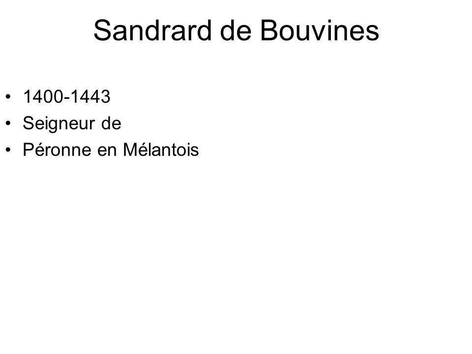 Sandrard de Bouvines 1400-1443 Seigneur de Péronne en Mélantois