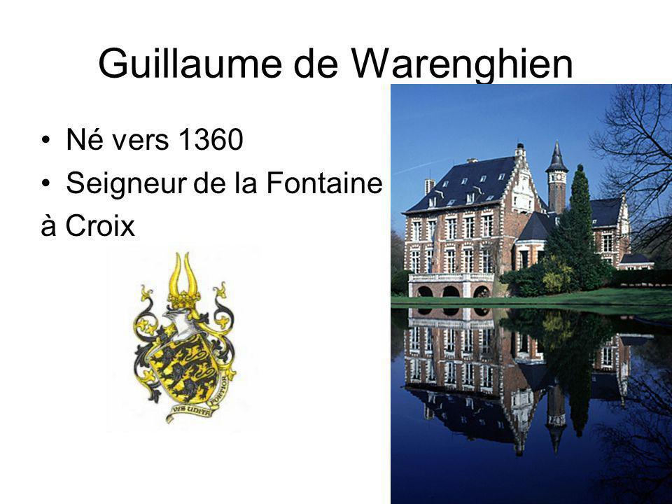 Guillaume de Warenghien Né vers 1360 Seigneur de la Fontaine à Croix