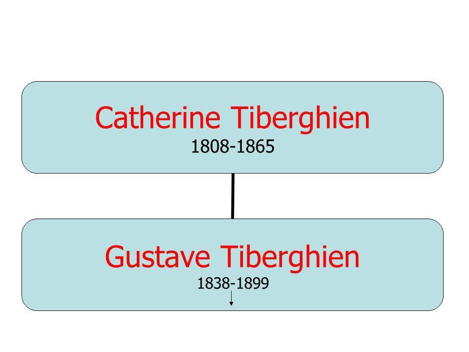 Catherine Tiberghien 1808-1865 Gustave Tiberghien 1838-1899