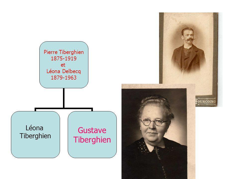 Pierre Tiberghien 1875-1919 et Léona Delbecq 1879-1963 Léona Tiberghien Gustave Tiberghien