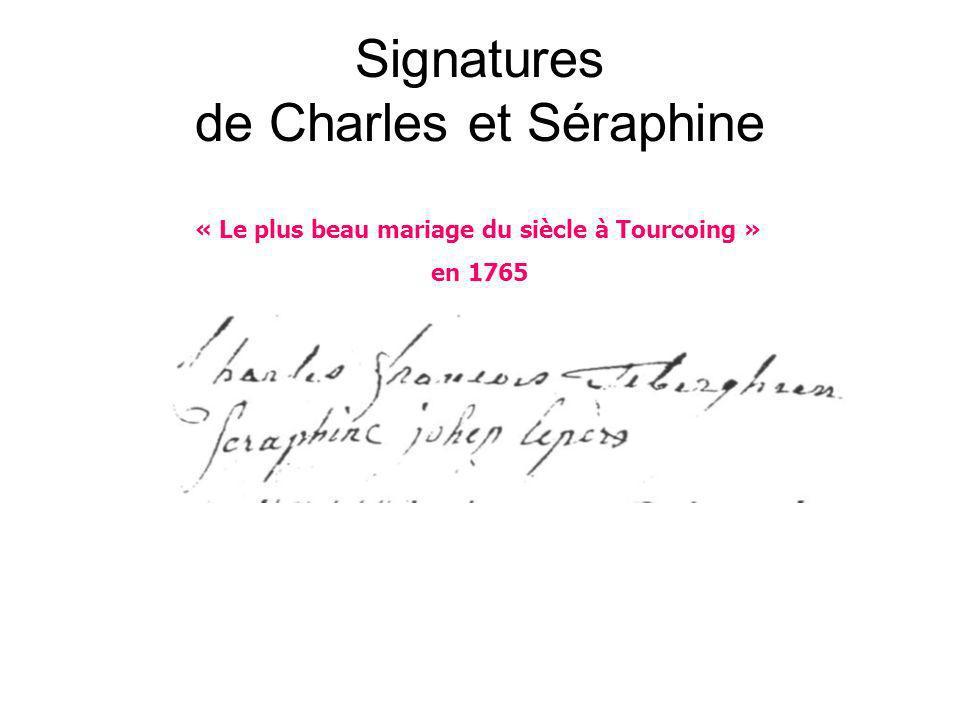 Signatures de Charles et Séraphine « Le plus beau mariage du siècle à Tourcoing » en 1765