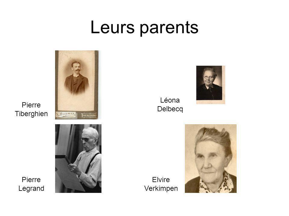 Leurs parents Pierre Tiberghien Léona Delbecq Pierre Legrand Elvire Verkimpen