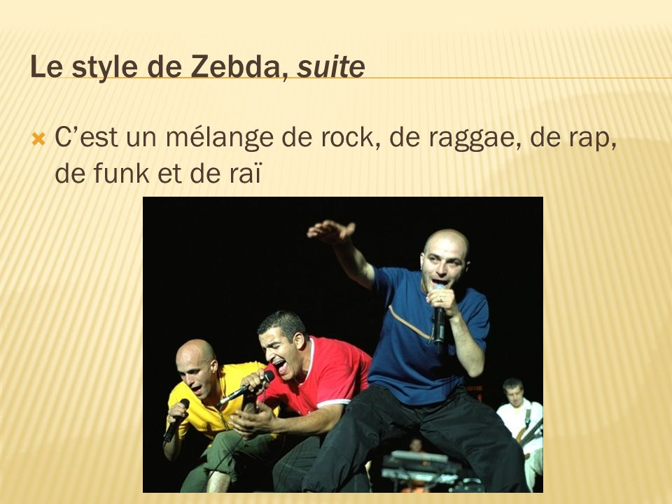 Le style de Zebda, suite Cest un mélange de rock, de raggae, de rap, de funk et de raï