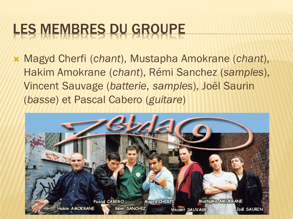 Magyd Cherfi (chant), Mustapha Amokrane (chant), Hakim Amokrane (chant), Rémi Sanchez (samples), Vincent Sauvage (batterie, samples), Joël Saurin (bas