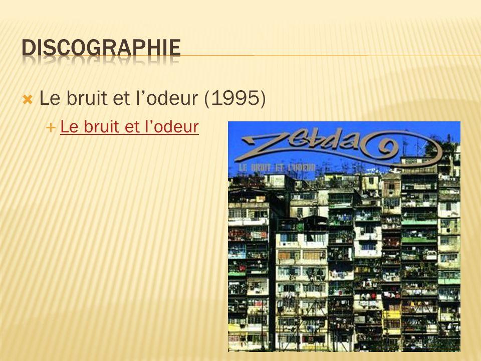 Le bruit et lodeur (1995) Le bruit et lodeur
