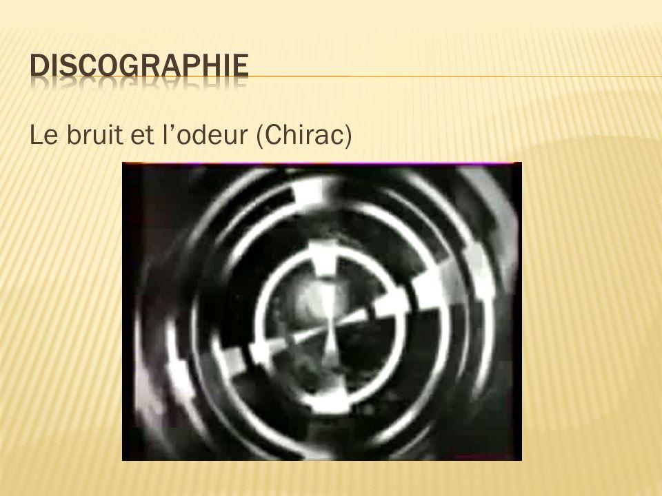 Le bruit et lodeur (Chirac)
