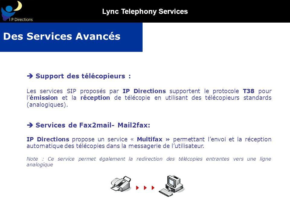 Lync Telephony Services Support des télécopieurs : Les services SIP proposés par IP Directions supportent le protocole T38 pour lémission et la récept