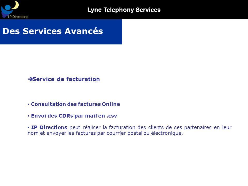Lync Telephony Services Service de facturation Consultation des factures Online Envoi des CDRs par mail en.csv IP Directions peut réaliser la facturat