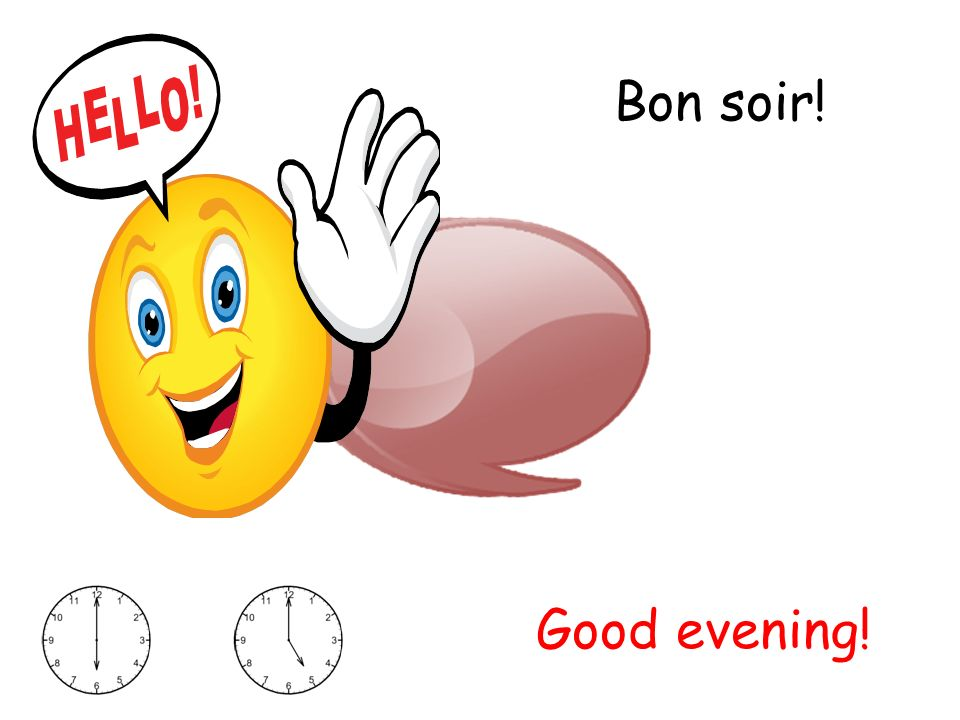 Bon soir! Good evening!