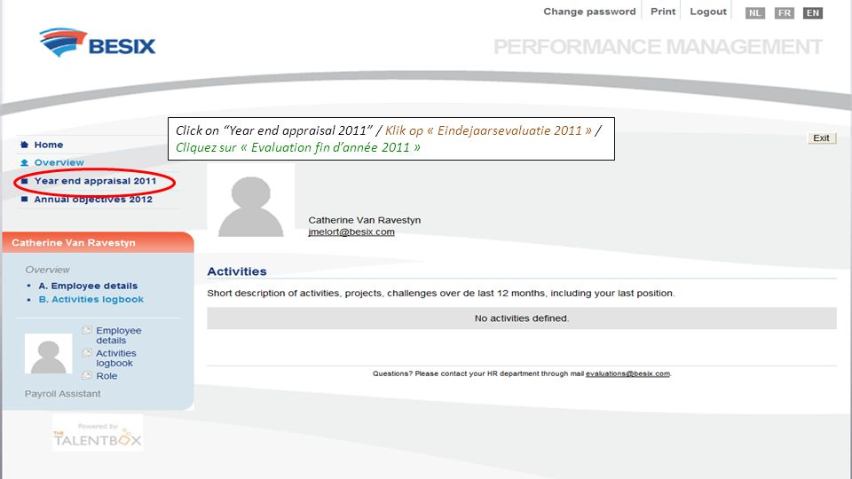 Click on Year end appraisal 2011 / Klik op « Eindejaarsevaluatie 2011 » / Cliquez sur « Evaluation fin dannée 2011 »