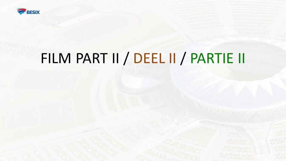 FILM PART II / DEEL II / PARTIE II