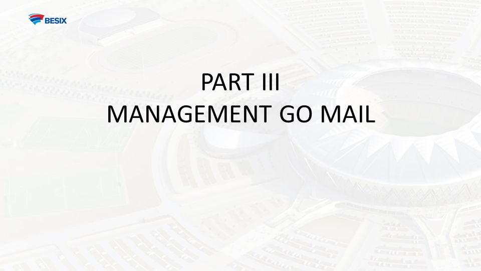 PART III MANAGEMENT GO MAIL