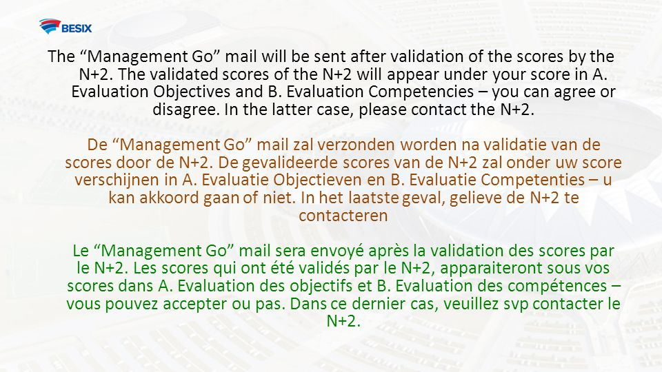 The Management Go mail will be sent after validation of the scores by the N+2.