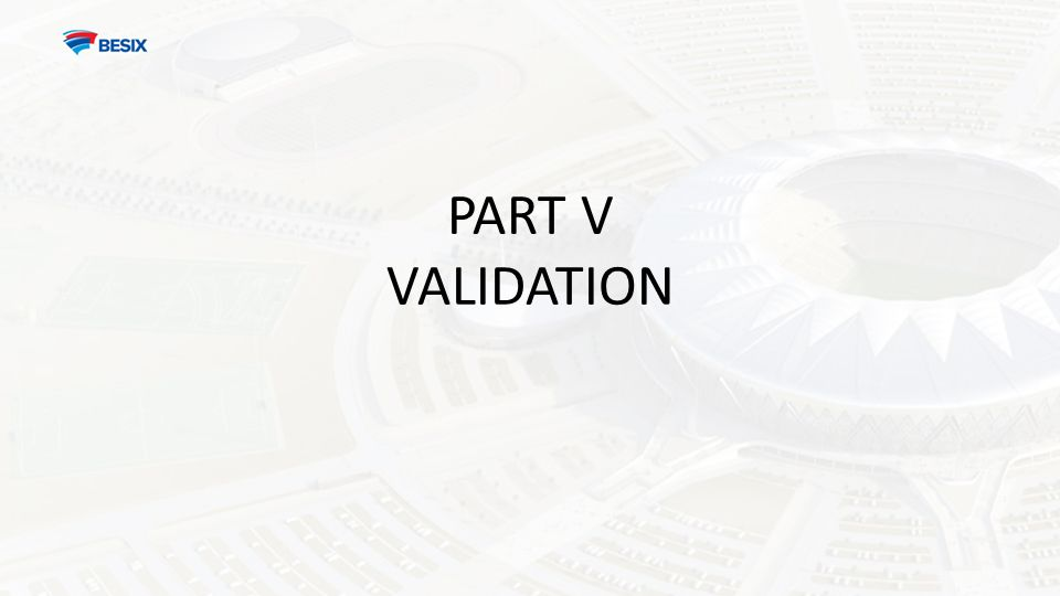 PART V VALIDATION