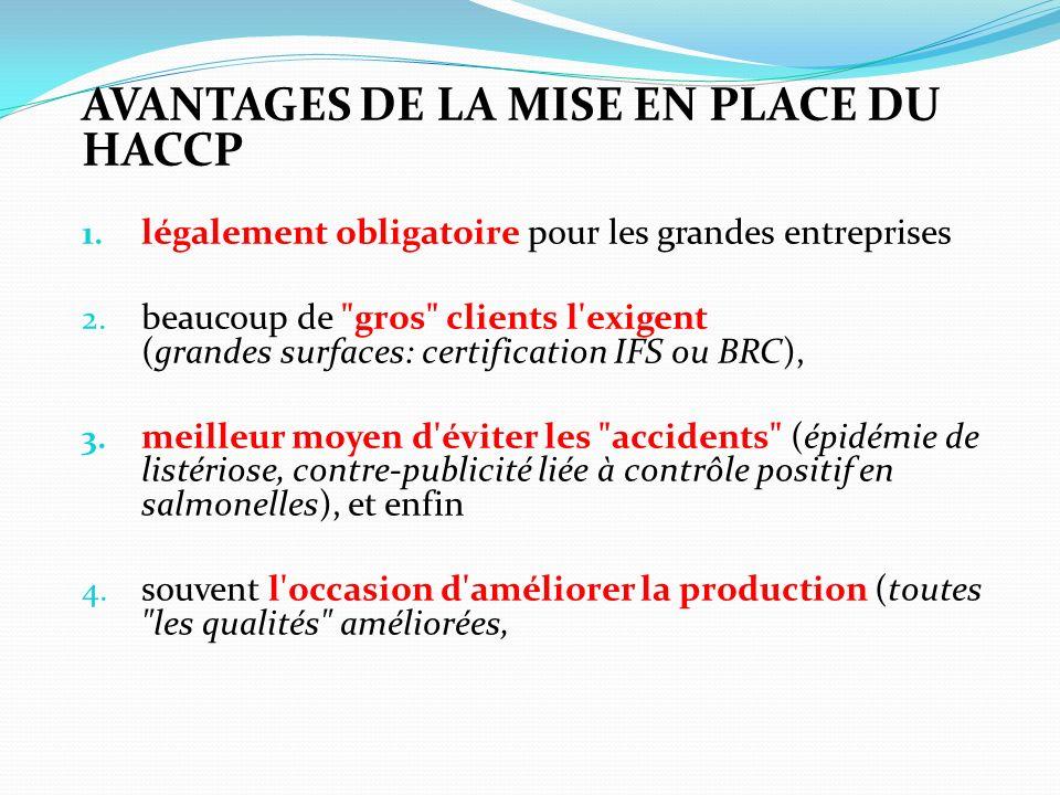 AVANTAGES DE LA MISE EN PLACE DU HACCP 1. légalement obligatoire pour les grandes entreprises 2. beaucoup de
