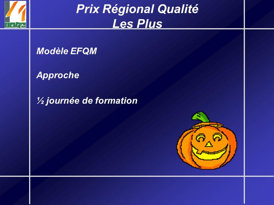 Modèle EFQM Prix Régional Qualité Les Plus Approche ½ journée de formation