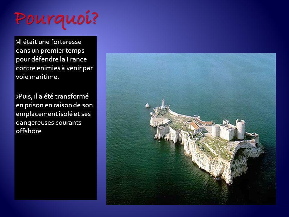 Il était une forteresse dans un premier temps pour défendre la France contre enimies à venir par voie maritime. Puis, il a été transformé en prison en