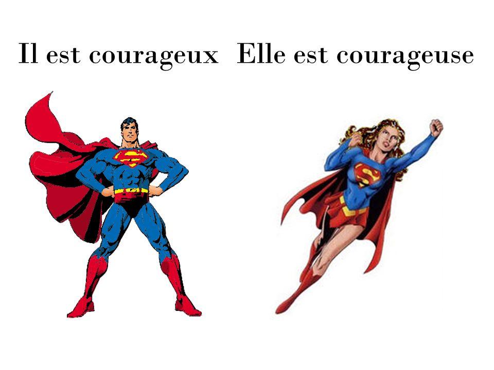 Il est courageuxElle est courageuse