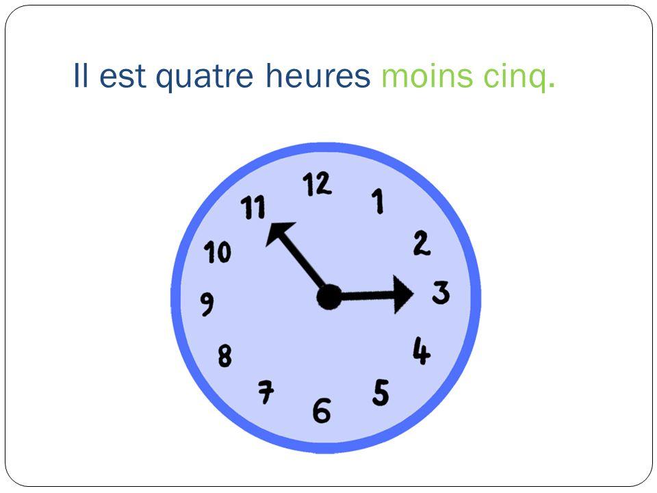 Il est quatre heures moins cinq.