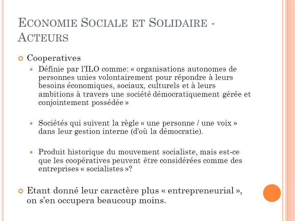 E CONOMIE S OCIALE ET S OLIDAIRE - A CTEURS Cooperatives Définie par lILO comme: « organisations autonomes de personnes unies volontairement pour répo