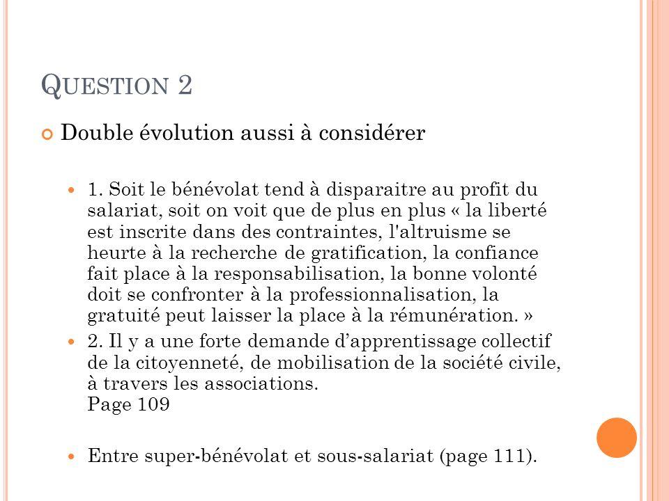 Q UESTION 2 Double évolution aussi à considérer 1.
