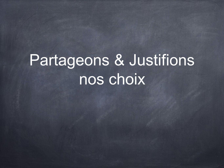 Partageons & Justifions nos choix