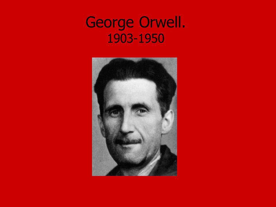 George Orwell. 1903-1950
