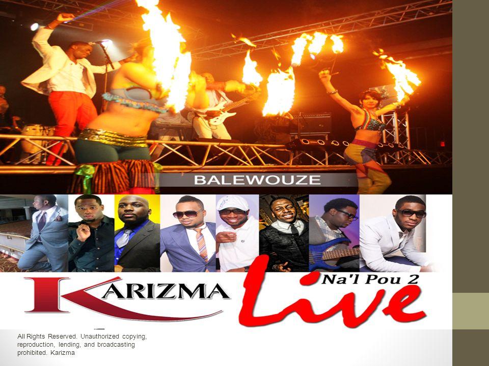 Objectives Karizma est un groupe Konpa Afro caribéen, lun des genres les plus populaires de lile dHaïti.
