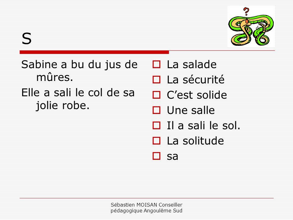 Sébastien MOISAN Conseiller pédagogique Angoulême Sud S Sabine a bu du jus de mûres.