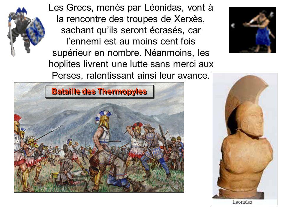 480 avant Jésus-Christ : la bataille des Thermopyles La plupart des habitants du Péloponnèse font front commun contre les Perses qui savancent au nord