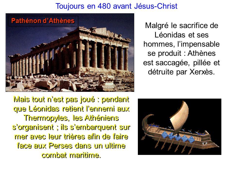 On se rappellera longtemps le sacrifice de Léonidas et de ses hoplites spartiates, car ils ont permis aux Athéniens de se préparer à larrivée de Xerxè