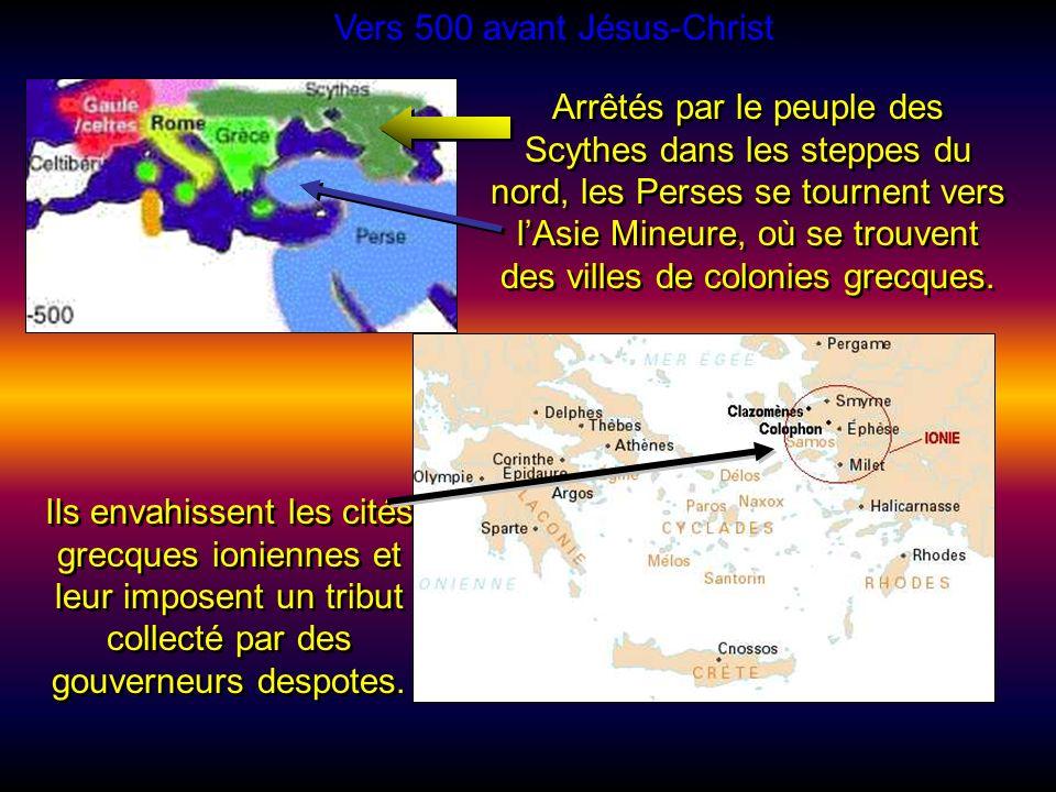 À leur tête, le roi Darius 1 er le Grand espère conquérir un grand territoire, dont la Grèce (fin du VI e siècle av. J- C.). Ce sont les Perses, venus