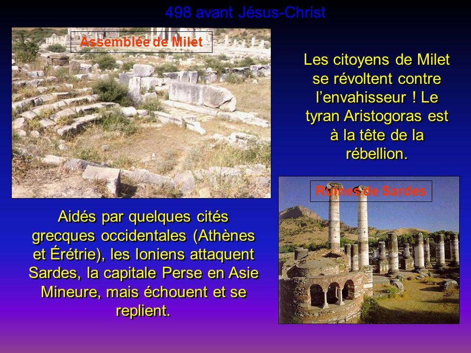 Ils envahissent les cités grecques ioniennes et leur imposent un tribut collecté par des gouverneurs despotes. Vers 500 avant Jésus-Christ Arrêtés par