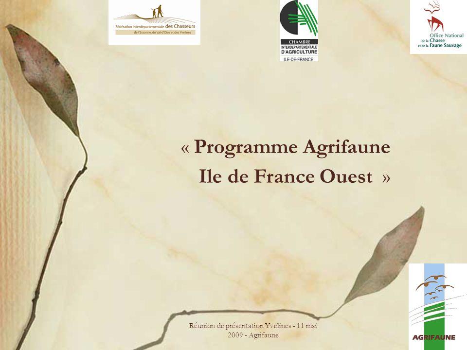Réunion de présentation Yvelines - 11 mai 2009 - Agrifaune 1 « Programme Agrifaune Ile de France Ouest »