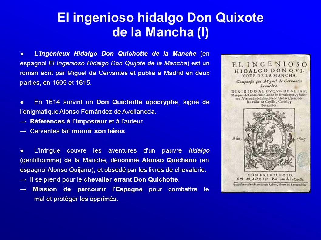 El ingenioso hidalgo Don Quixote de la Mancha (I) LIngénieux Hidalgo Don Quichotte de la Manche (en espagnol El Ingenioso Hidalgo Don Quijote de la Ma