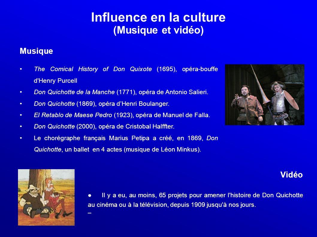 Influence en la culture (Musique et vidéo) Musique The Comical History of Don Quixote (1695), opéra-bouffe d'Henry Purcell Don Quichotte de la Manche