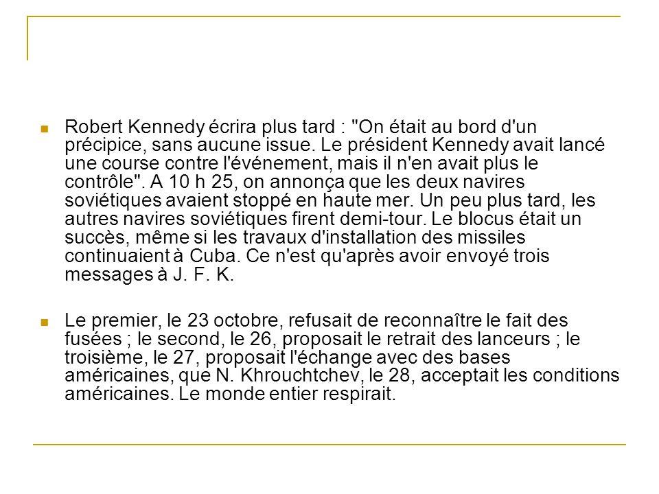 Robert Kennedy écrira plus tard :