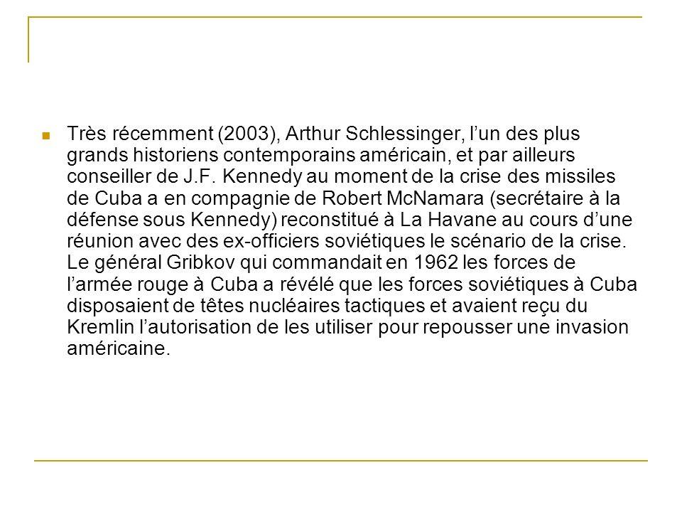 Très récemment (2003), Arthur Schlessinger, lun des plus grands historiens contemporains américain, et par ailleurs conseiller de J.F. Kennedy au mome