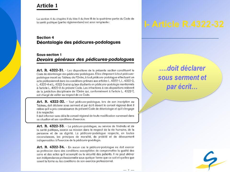 ….doit déclarer sous serment et par écrit… I- Article R.4322-32