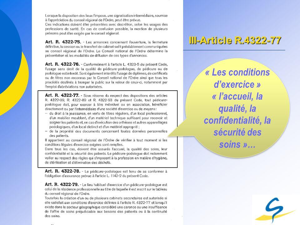 III-Article R.4322-77 « Les conditions dexercice » « laccueil, la qualité, la confidentialité, la sécurité des soins »… « Les conditions dexercice » «