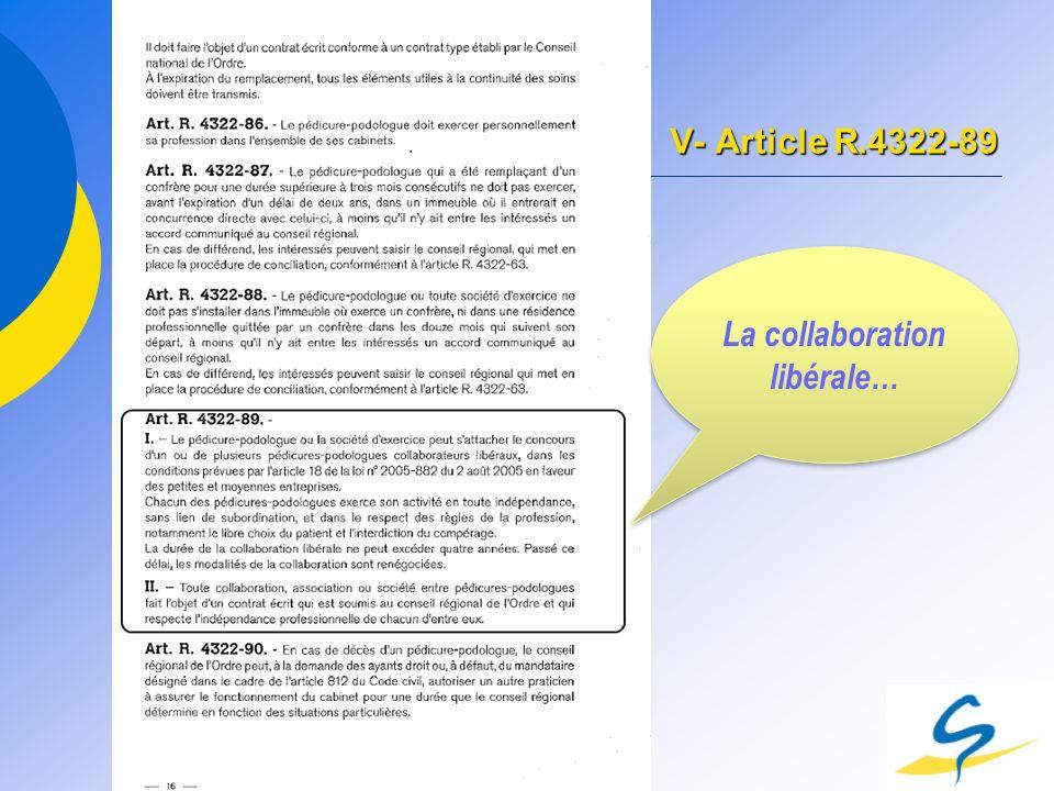 V- Article R.4322-89 La collaboration libérale…