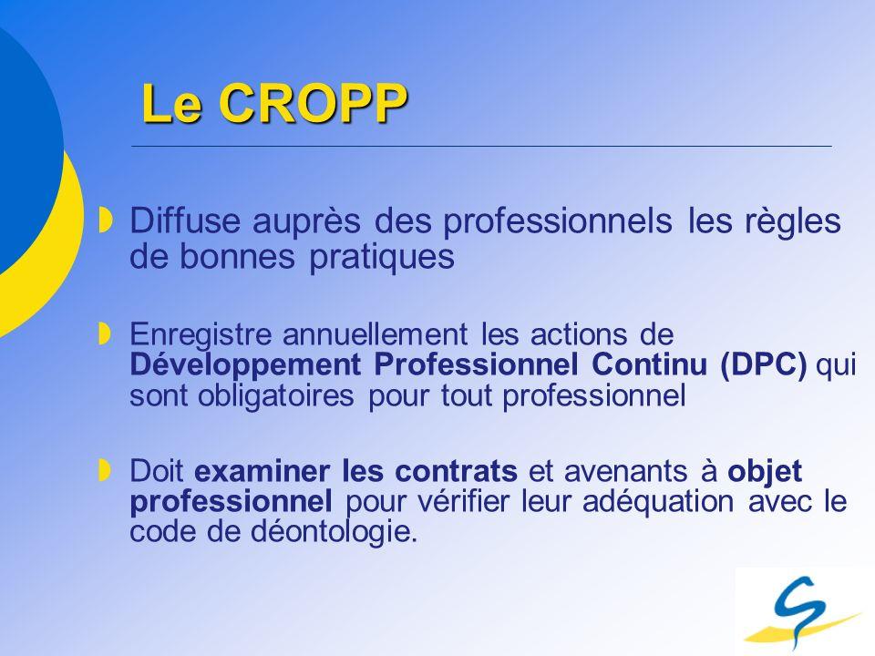 Le CROPP Diffuse auprès des professionnels les règles de bonnes pratiques Enregistre annuellement les actions de Développement Professionnel Continu (