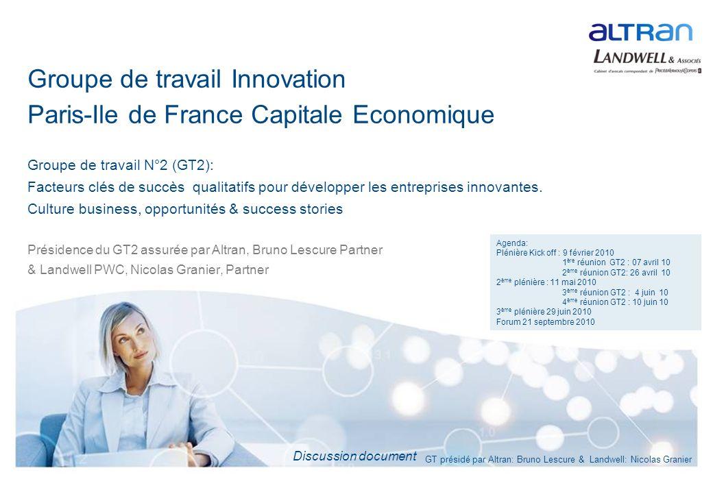 Discussion document Groupe de travail Innovation Paris-Ile de France Capitale Economique Groupe de travail N°2 (GT2): Facteurs clés de succès qualitat